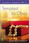 Surrender to Temptation Part III: Tempted to Obey - Lauren Jameson