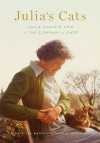 Julia's Cats: Julia Child's Life in the Company of Cats - Patricia Barey, Therese Burson