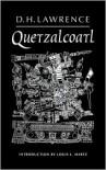Quetzalcoatl - D. H. Lawrence,  Louis L. Martz (Editor)