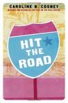 Hit the Road - Caroline B. Cooney