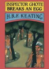 Inspector Ghote Breaks an Egg - H.R.F. Keating