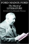 The March of Literature: From Confucius' Day to Our Own - Ford Madox Ford, Alexander Theroux