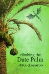 Climbing the Date Palm - Shira Glassman