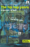 The Hip Hop Years: A History of Rap - Alex Ogg, David Upshal