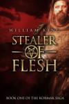 Stealer of Flesh (Kormak Book One) - William King