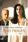 Zwei Frauen - Diana Beate Hellmann