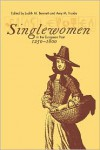 Singlewomen in the European Past, 1250-1800 - Judith M. Bennett, Amy M. Froide
