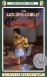 The Golden Goblet (Newbery Library, Puffin) - Eloise Jarvis McGraw