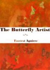 The Butterfly Artist - Forrest Aguirre