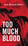 Too Much Blood - Jane Bennett Munro