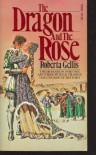 The Dragon & the Rose - Roberta Gellis