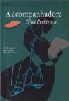 A acompanhadora - Nina Berberova