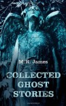 Collected Ghost Stories - 'M. R. James',  'Darryl Jones'