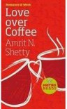 Love Over Coffee - Amrit N. Shetty