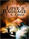 Love's Baggage - T.A. Chase
