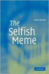 The Selfish Meme: A Critical Reassessment - Kate Distin