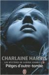 Pièges d'outre-tombe (Les mystères d' Harper Connelly, #2) - Charlaine Harris