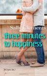 Three Minutes to Happiness: (The Logan Series, Book 2) - Sally Clements