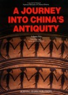A Journey into China's Antiquity Volume 1 (Journey Into China's Antiquity) - Yu Weichao