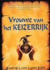 Vrouwe van het Keizerrijk (De Keizerrijk Trilogie, #3) - Raymond E. Feist, Janny Wurts, Peter Cuijpers