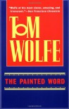 The Painted Word - Tom Wolfe