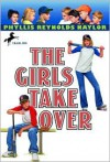 The Girls Take Over - Phyllis Reynolds Naylor