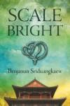 Scale-Bright - Benjanun Sriduangkaew, Aliette de Bodard