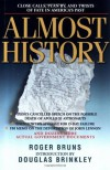Almost History: Close Calls, Plan B's, and Twists of Fate in America's Past - Roger Bruns