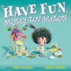 Have Fun, Molly Lou Melon - Patty Lovell, David Catrow