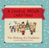 A Charlie Brown Christmas: The Making of a Tradition - Charles M. Schulz