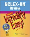 NCLEX-RN® Review Made Incredibly Easy! - Lippincott Williams & Wilkins