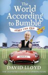 Start the Car: The World According to Bumble - David   Lloyd