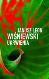 Ukrwienia - Janusz Leon Wiśniewski