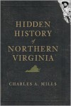 Hidden History of Northern Virginia - Charles Mills