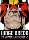 Judge Dredd: Complete Case Files 04 - John Wagner, Alan Grant, Brian Bolland