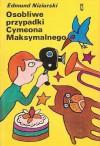 Osobliwe przypadki Cymeona Maksymalnego - Edmund Niziurski