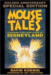 Mouse Tales: A Behind-the-Ears Look at Disneyland: Golden Anniversary Special Edition (Hardcover Book with Audio CD) - David Koenig, Art Linkletter
