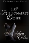 The Billionaire's Desire - Ava Claire