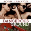 Dangerous Ground - Josh Lanyon, Adrian Bisson