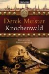 Knochenwald: Historischer Kriminalroman - Derek Meister