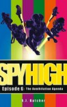 The Annihilation Agenda (Spy High) - A.J. Butcher