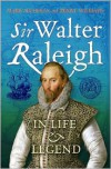 Sir Walter Raleigh: In Life and Legend - Mark Nicholls, Penry Williams