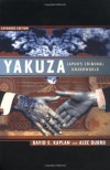 Yakuza: Japan's Criminal Underworld - David E. Kaplan, Alec Dubro