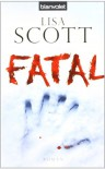 Fatal - Lisa Scott, Anne Spielmann, Herbert Fell