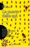 La morte delle api - Lisa O'Donnell, Guido Del Duca