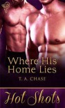 Where His Home Lies - T.A. Chase