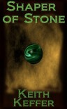 Shaper of Stone - Keith Keffer