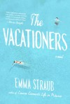 The Vacationers: A Novel - Emma Straub