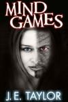 Mind Games - J.E. Taylor