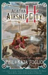 Agatha H and the Airship City - Phil Foglio, Kaja Foglio